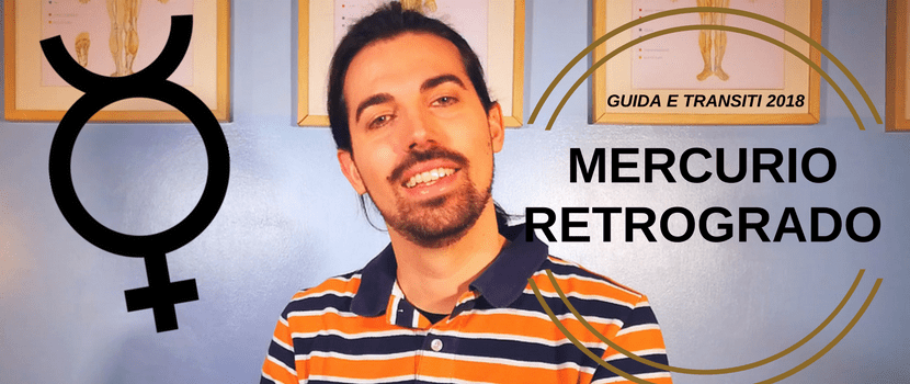 Mercurio Retrogrado nel 2018